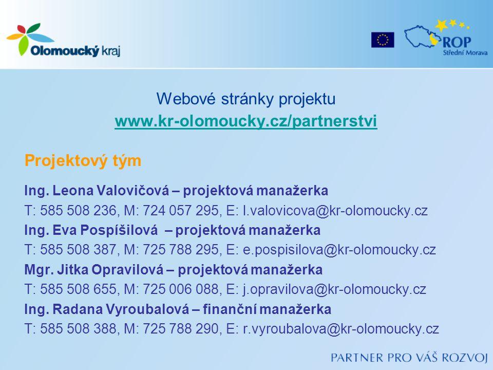 Webové stránky projektu www.kr-olomoucky.cz/partnerstvi Projektový tým Ing. Leona Valovičová – projektová manažerka T: 585 508 236, M: 724 057 295, E: