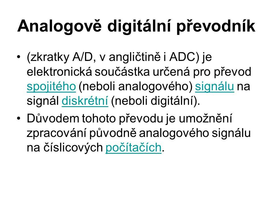Analogově digitální převodník (zkratky A/D, v angličtině i ADC) je elektronická součástka určená pro převod spojitého (neboli analogového) signálu na