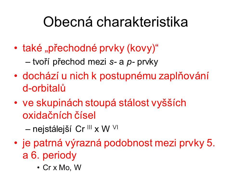 """Obecná charakteristika také """"přechodné prvky (kovy)"""" –tvoří přechod mezi s- a p- prvky dochází u nich k postupnému zaplňování d-orbitalů ve skupinách"""