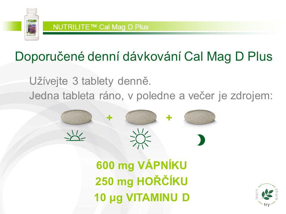 NUTRILITE™ Cal Mag D Plus Užívejte 3 tablety denně. Jedna tableta ráno, v poledne a večer je zdrojem: 600 mg VÁPNÍKU 250 mg HOŘČÍKU 10 μg VITAMINU D D