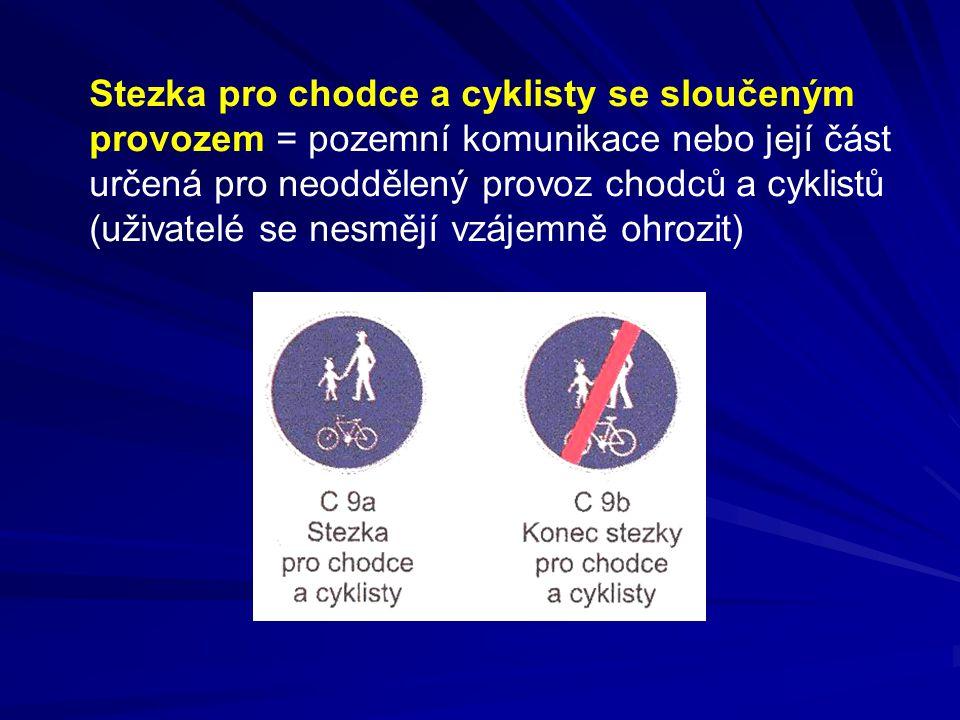 Stezka pro chodce a cyklisty se sloučeným provozem = pozemní komunikace nebo její část určená pro neoddělený provoz chodců a cyklistů (uživatelé se ne