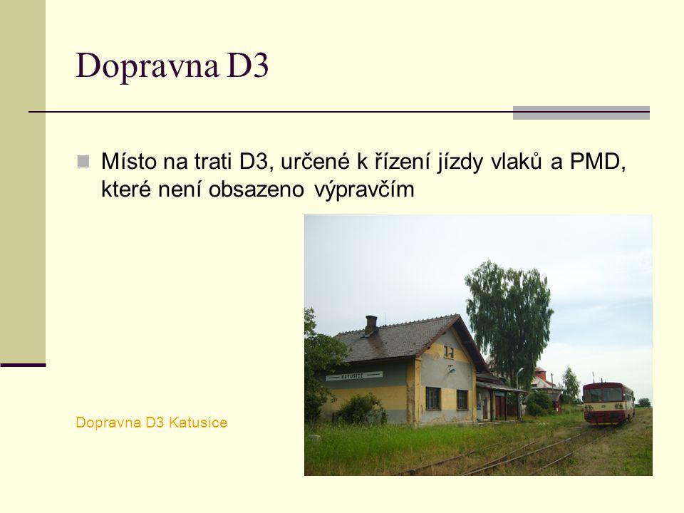 Dopravna D3 Místo na trati D3, určené k řízení jízdy vlaků a PMD, které není obsazeno výpravčím Dopravna D3 Katusice
