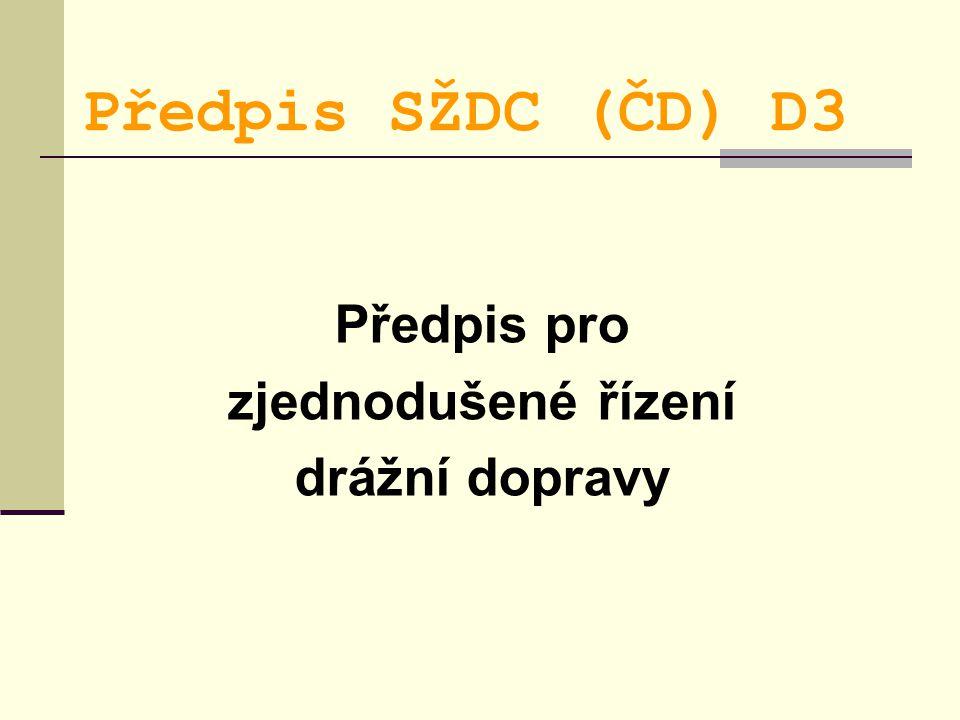 Předpis SŽDC (ČD) D3 Předpis pro zjednodušené řízení drážní dopravy
