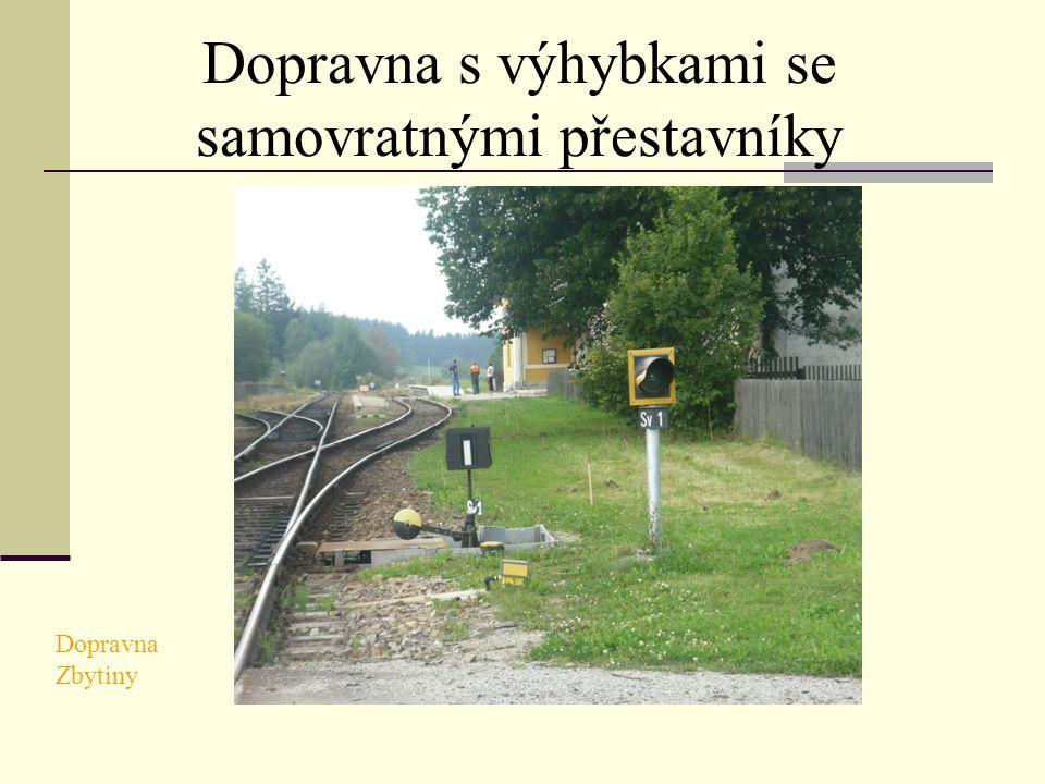 Dopravna s výhybkami se samovratnými přestavníky Dopravna Zbytiny