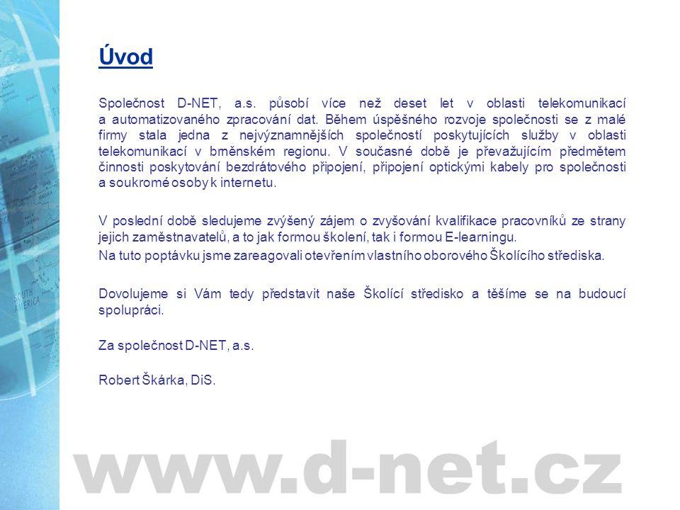Úvod Společnost D-NET, a.s. působí více než deset let v oblasti telekomunikací a automatizovaného zpracování dat. Během úspěšného rozvoje společnosti