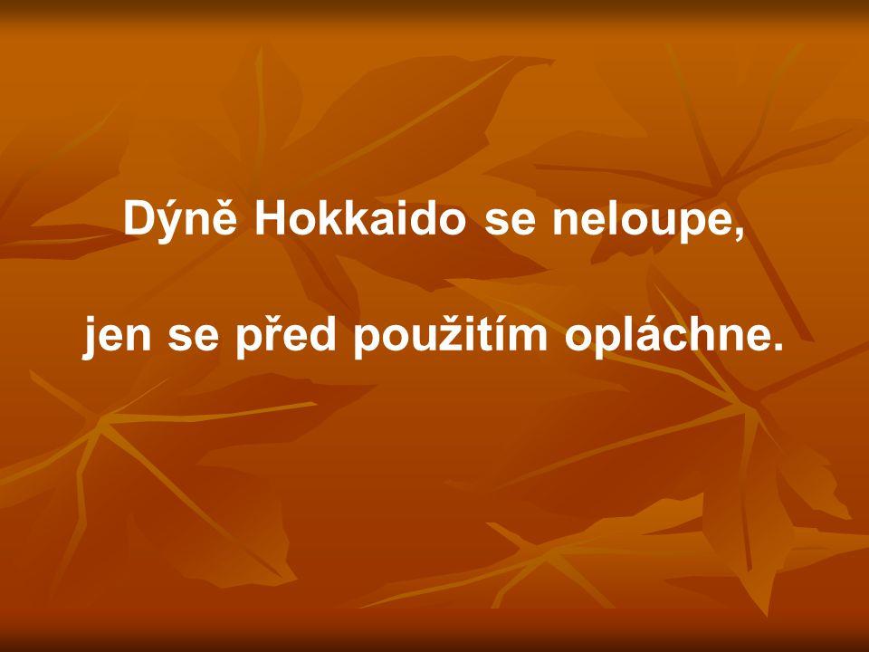 Dýně Hokkaido se neloupe, jen se před použitím opláchne.