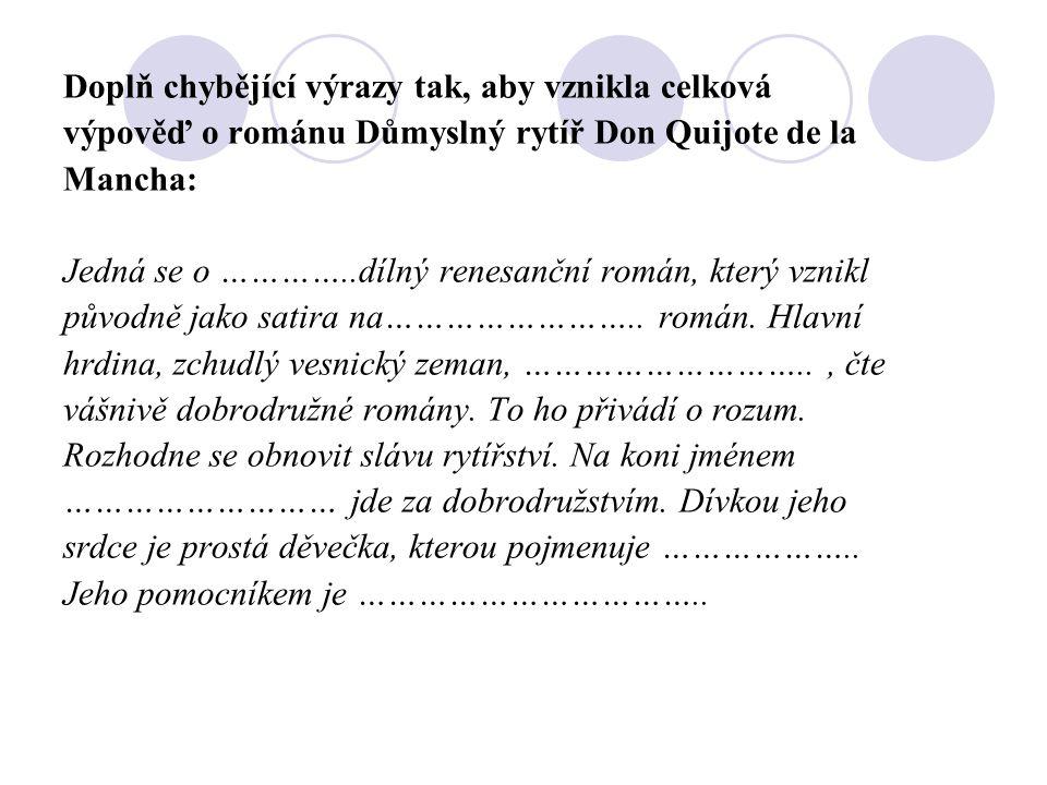 Don Quijote označuje v ukázce sám sebe jako rytíře Smutné podoby.