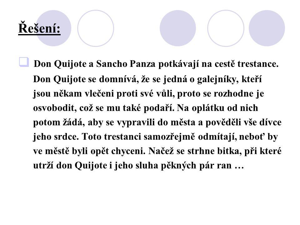 Řešení:  Don Quijote a Sancho Panza potkávají na cestě trestance.