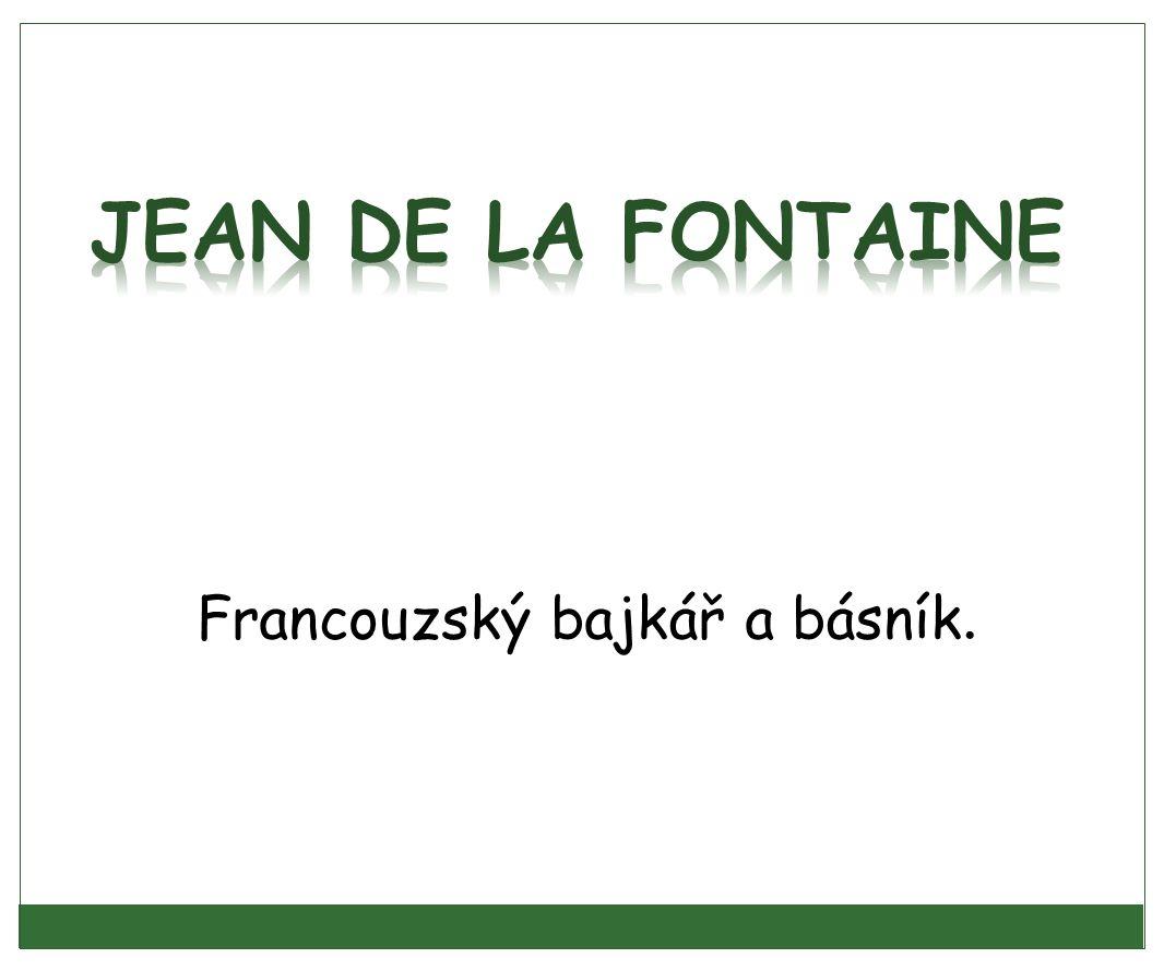 Francouzský bajkář a básník.