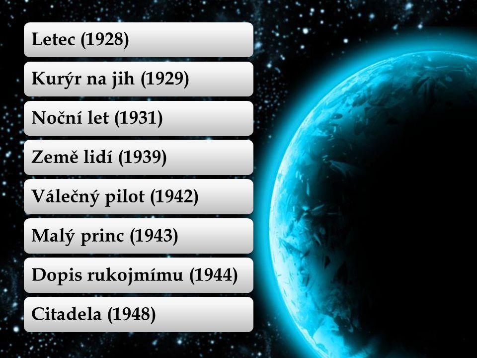 Letec (1928)Kurýr na jih (1929)Noční let (1931)Země lidí (1939)Válečný pilot (1942)Malý princ (1943)Dopis rukojmímu (1944)Citadela (1948)