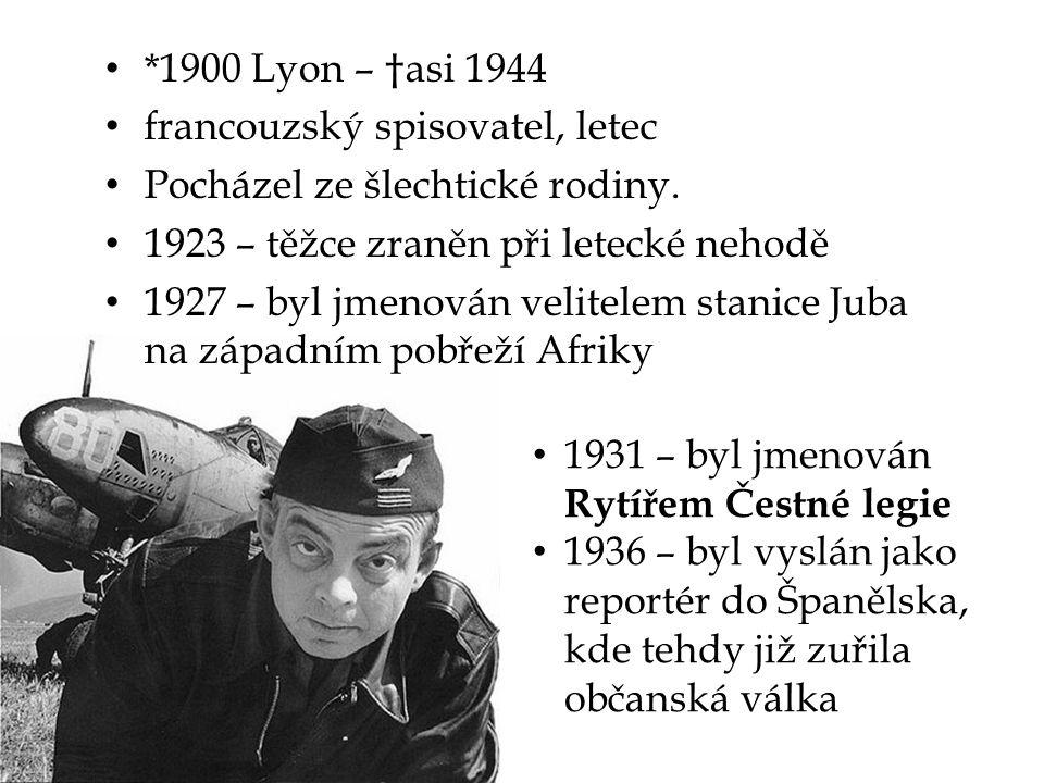 *1900 Lyon – †asi 1944 francouzský spisovatel, letec Pocházel ze šlechtické rodiny.