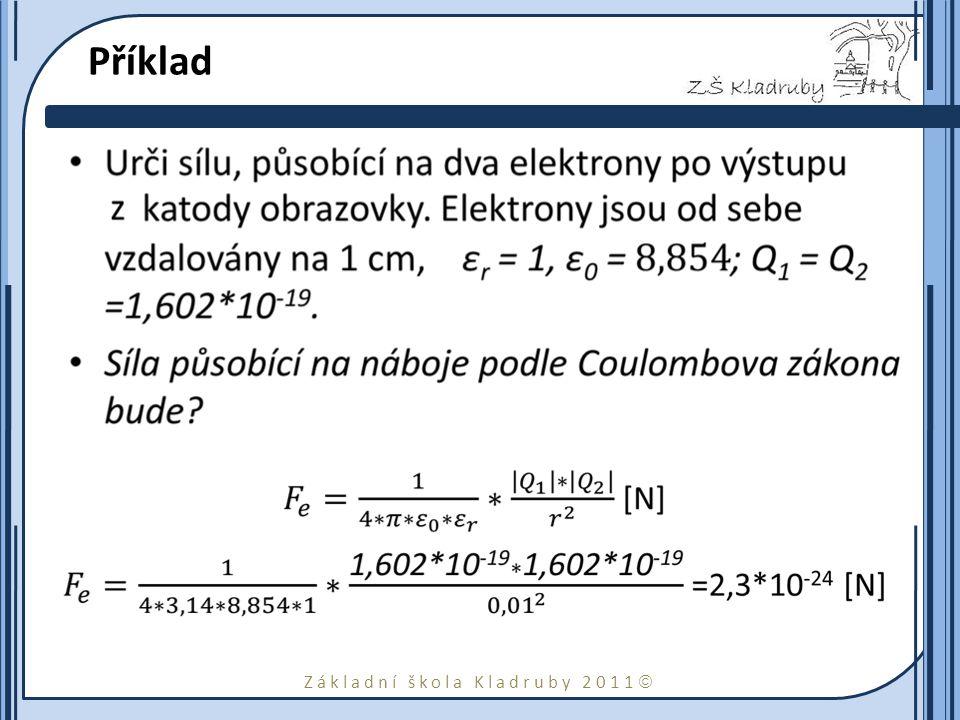 Základní škola Kladruby 2011  Příklad