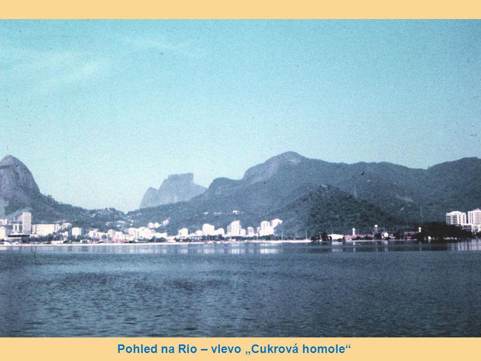 Jeden z nejhezčích pohledů na Rio – je mnoho míst, kam by se člověk rád podíval znovu – ale čas neúprosně běží