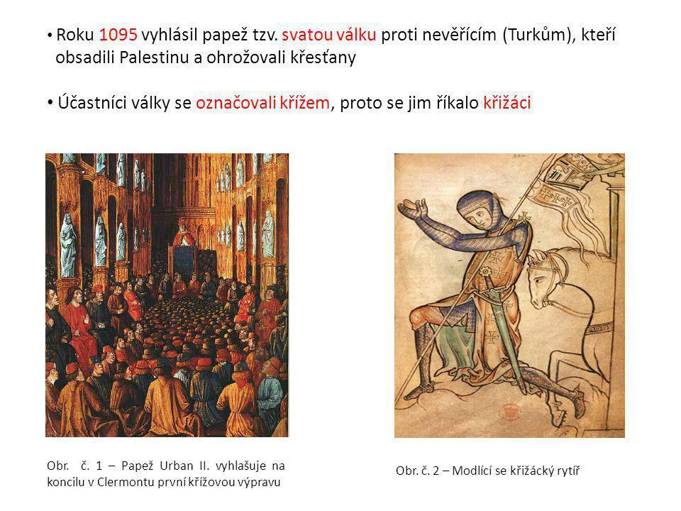 Roku 1095 vyhlásil papež tzv. svatou válku proti nevěřícím (Turkům), kteří obsadili Palestinu a ohrožovali křesťany Účastníci války se označovali kříž