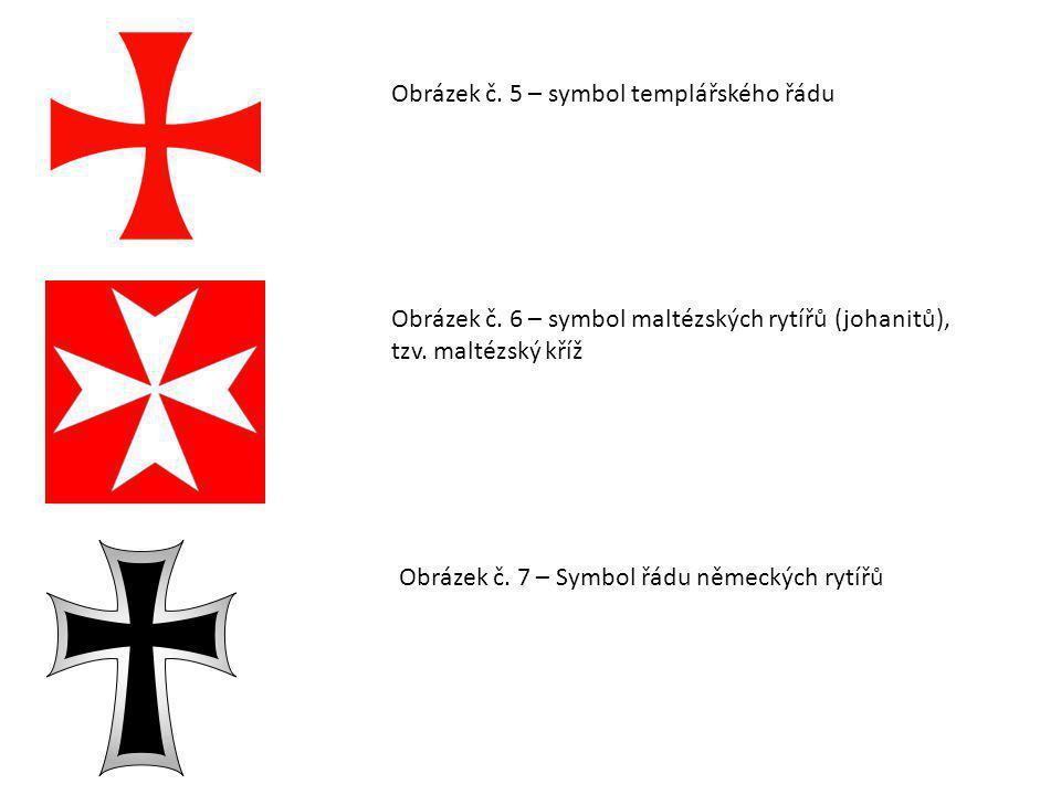 Obrázek č. 5 – symbol templářského řádu Obrázek č. 6 – symbol maltézských rytířů (johanitů), tzv. maltézský kříž Obrázek č. 7 – Symbol řádu německých