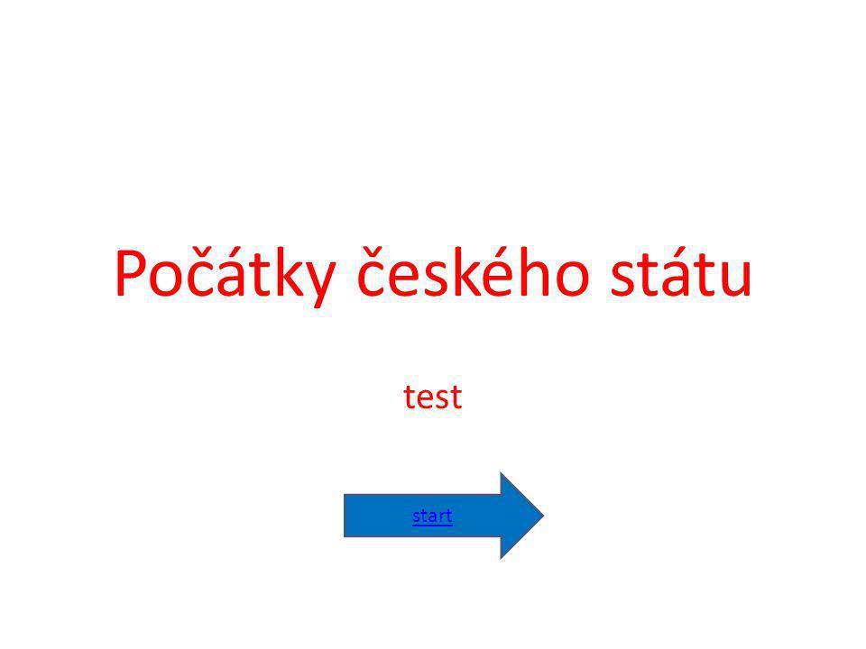 Počátky českého státu test start