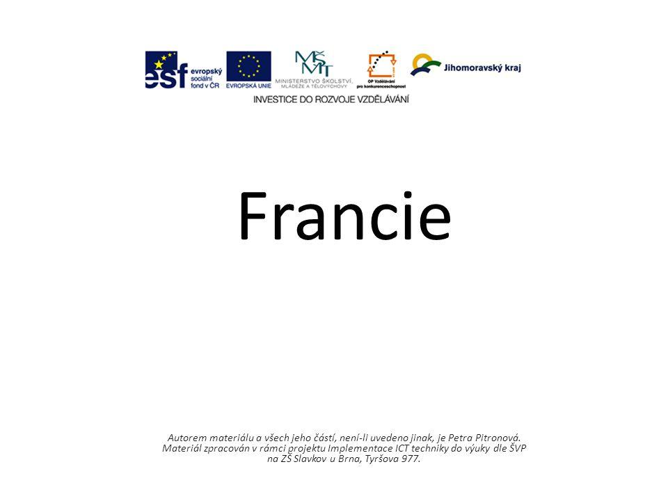Francie Autorem materiálu a všech jeho částí, není-li uvedeno jinak, je Petra Pitronová. Materiál zpracován v rámci projektu Implementace ICT techniky