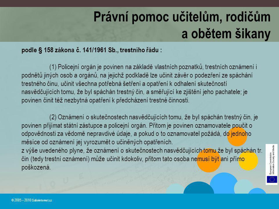 © 2005 – 2010 Saferinternet.cz podle § 158 zákona č. 141/1961 Sb., trestního řádu : (1) Policejní orgán je povinen na základě vlastních poznatků, tres