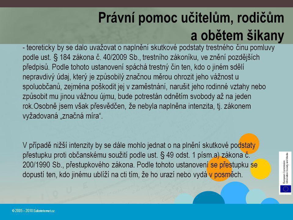 © 2005 – 2010 Saferinternet.cz - teoreticky by se dalo uvažovat o naplnění skutkové podstaty trestného činu pomluvy podle ust. § 184 zákona č. 40/2009