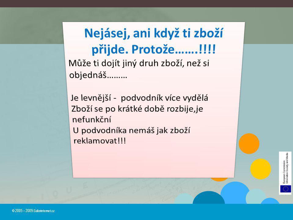© 2005 – 2009 Saferinternet.cz