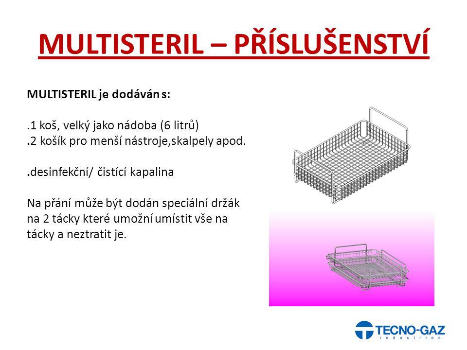MULTISTERIL – PŘÍSLUŠENSTVÍ MULTISTERIL je dodáván s:.1 koš, velký jako nádoba (6 litrů).2 košík pro menší nástroje,skalpely apod..desinfekční/ čistíc