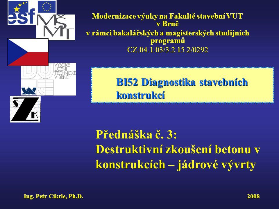 BI52 Diagnostika stavebních konstrukcí Modernizace výuky na Fakultě stavební VUT v Brně v rámci bakalářských a magisterských studijních programů CZ.04