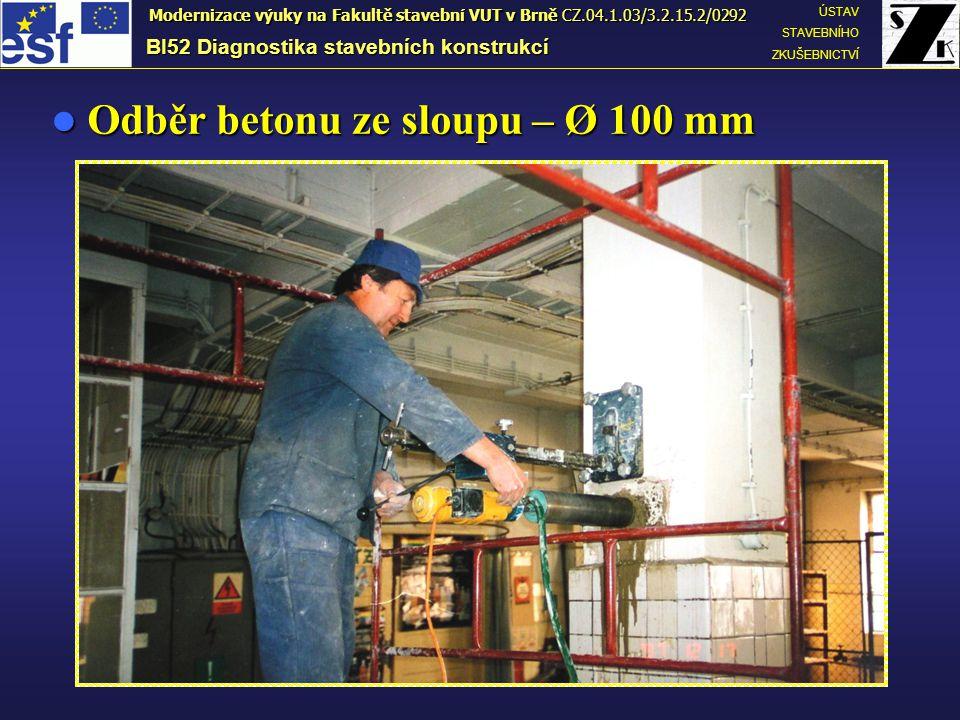 Odběr betonu ze sloupu – Ø 100 mm Odběr betonu ze sloupu – Ø 100 mm BI52 Diagnostika stavebních konstrukcí ÚSTAV STAVEBNÍHO ZKUŠEBNICTVÍ Modernizace v