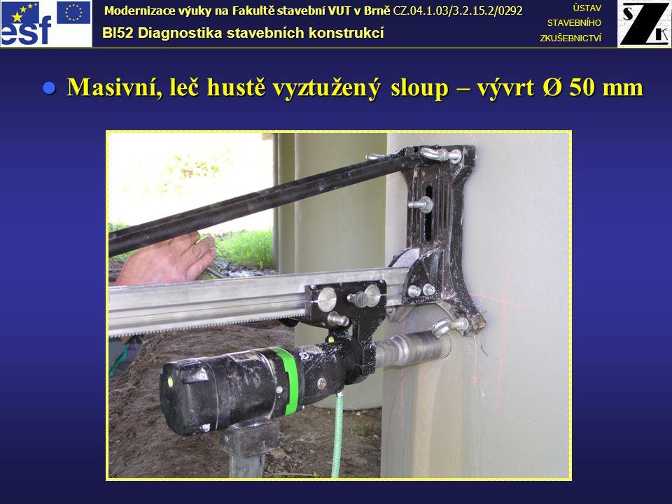 Masivní, leč hustě vyztužený sloup – vývrt Ø 50 mm Masivní, leč hustě vyztužený sloup – vývrt Ø 50 mm BI52 Diagnostika stavebních konstrukcí ÚSTAV STA