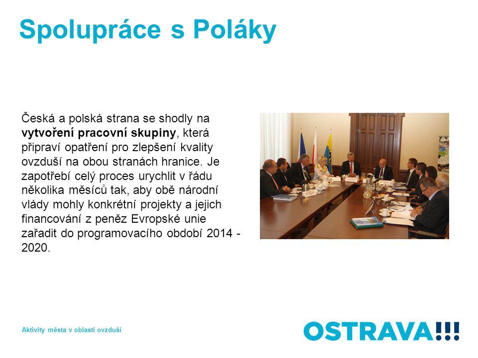 Spolupráce s Poláky Česká a polská strana se shodly na vytvoření pracovní skupiny, která připraví opatření pro zlepšení kvality ovzduší na obou stranách hranice.