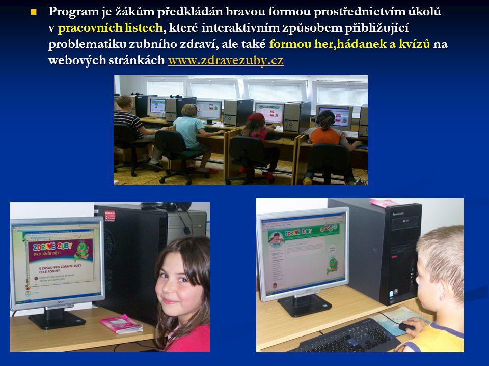 Program je žákům předkládán hravou formou prostřednictvím úkolů v pracovních listech, které interaktivním způsobem přibližující problematiku zubního zdraví, ale také formou her,hádanek a kvízů na webových stránkách www.zdravezuby.cz Program je žákům předkládán hravou formou prostřednictvím úkolů v pracovních listech, které interaktivním způsobem přibližující problematiku zubního zdraví, ale také formou her,hádanek a kvízů na webových stránkách www.zdravezuby.czwww.zdravezuby.cz