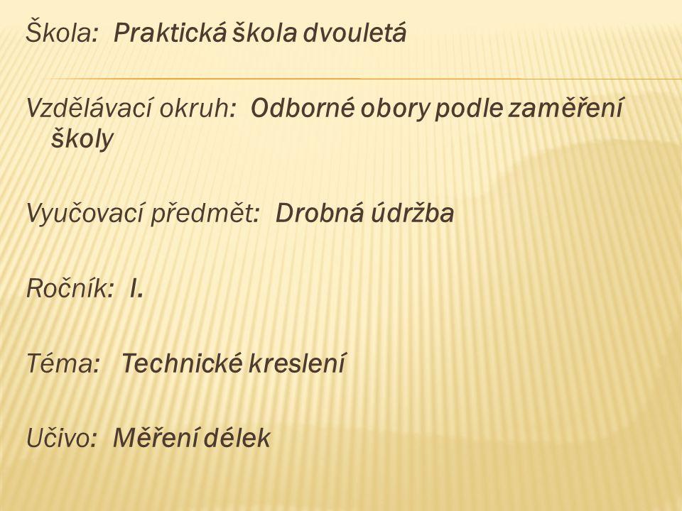 MěřidloKdo měřidlo používáCo může měřit Skládací metr Pásmo Krejčovský metr Posuvné měřítko Pravítko