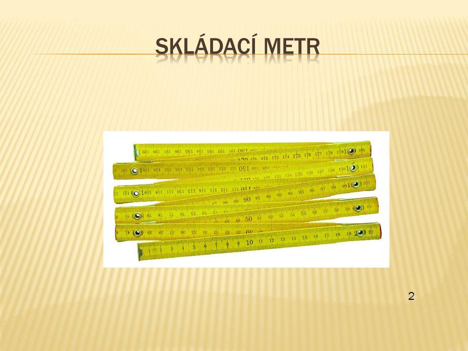 PravítkoTrojúhelníkSkládací metr Krejčovský metr Šířka třídy Délka chodby Šířka skříně