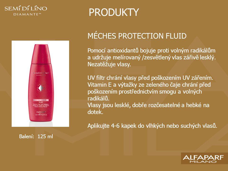 PRODUKTY MÉCHES PROTECTION FLUID Pomocí antioxidantů bojuje proti volným radikálům a udržuje melírovaný /zesvětlený vlas zářivě lesklý.