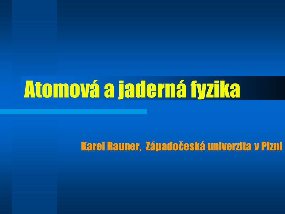 Atomová a jaderná fyzika Karel Rauner, Západočeská univerzita v Plzni