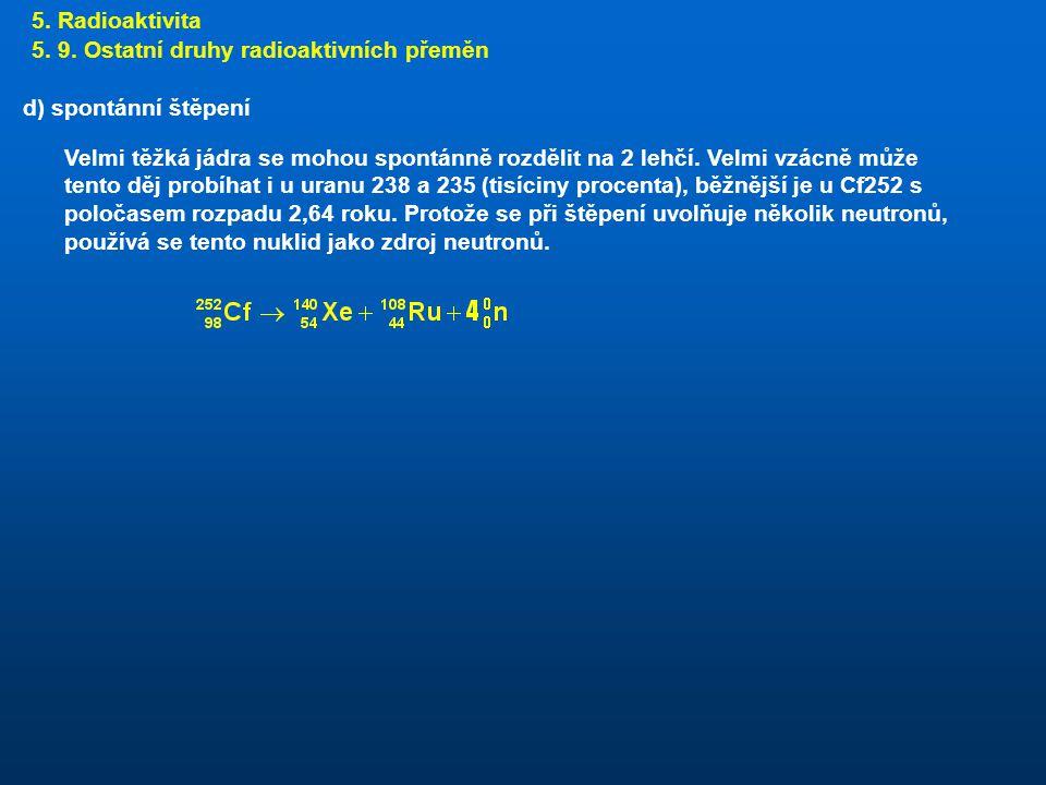 5.Radioaktivita 5. 9.