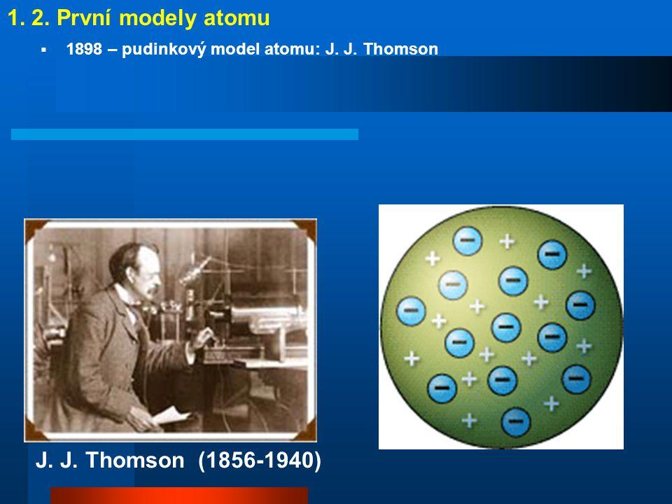 1. 2. První modely atomu Rutherfordův experiment: 1910-1911