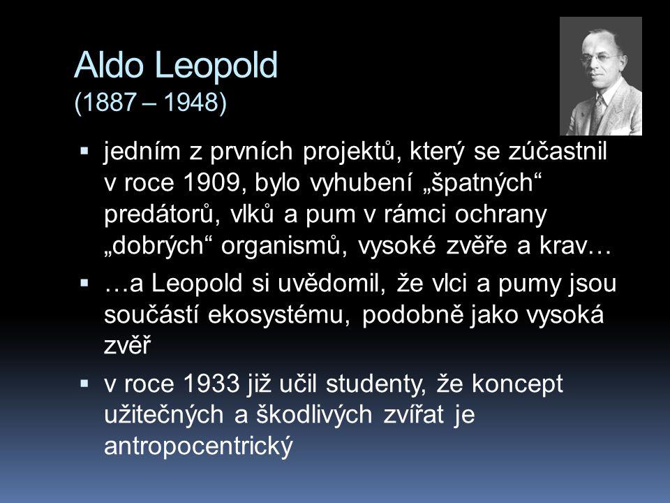 """Aldo Leopold (1887 – 1948)  jedním z prvních projektů, který se zúčastnil v roce 1909, bylo vyhubení """"špatných"""" predátorů, vlků a pum v rámci ochrany"""