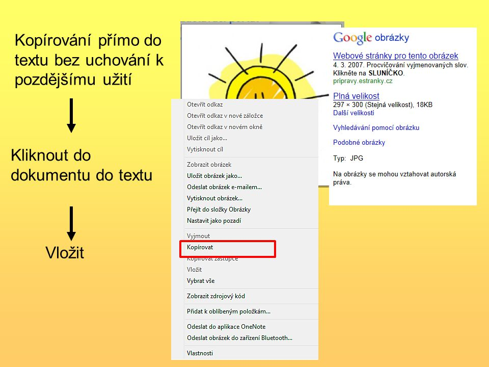 Kopírování přímo do textu bez uchování k pozdějšímu užití Kliknout do dokumentu do textu Vložit