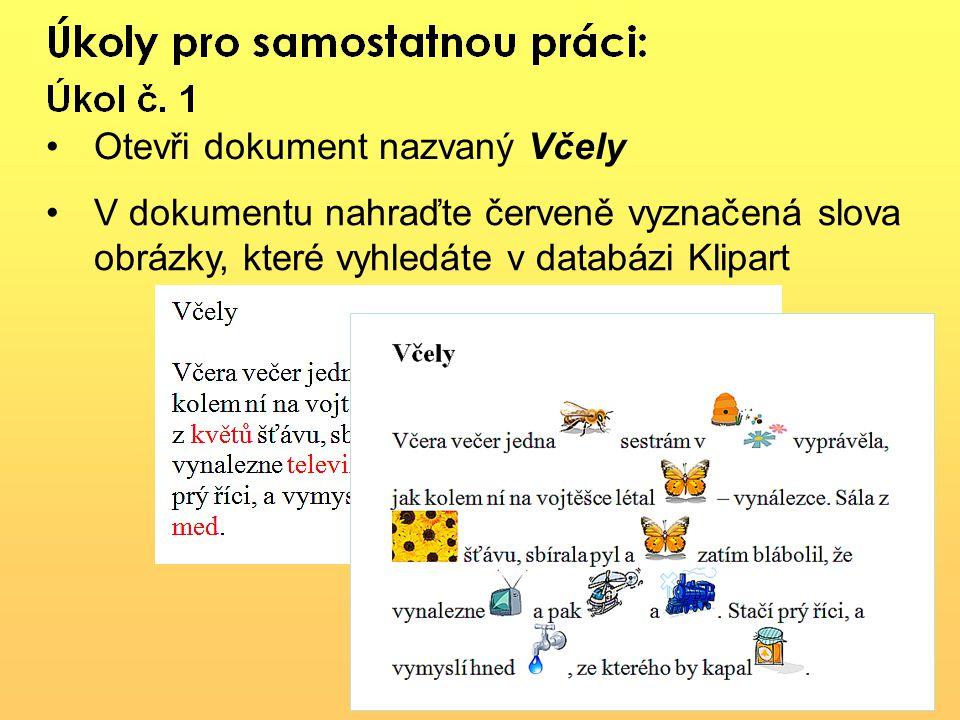 Otevři dokument nazvaný Včely V dokumentu nahraďte červeně vyznačená slova obrázky, které vyhledáte v databázi Klipart