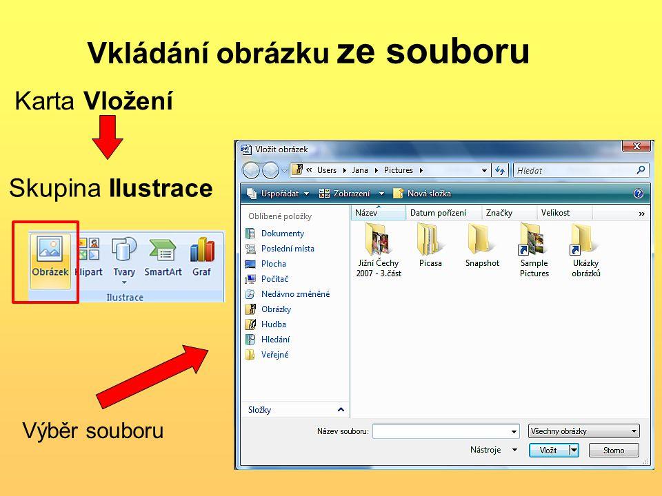 Vkládání obrázku ze souboru Karta Vložení Skupina Ilustrace Výběr souboru