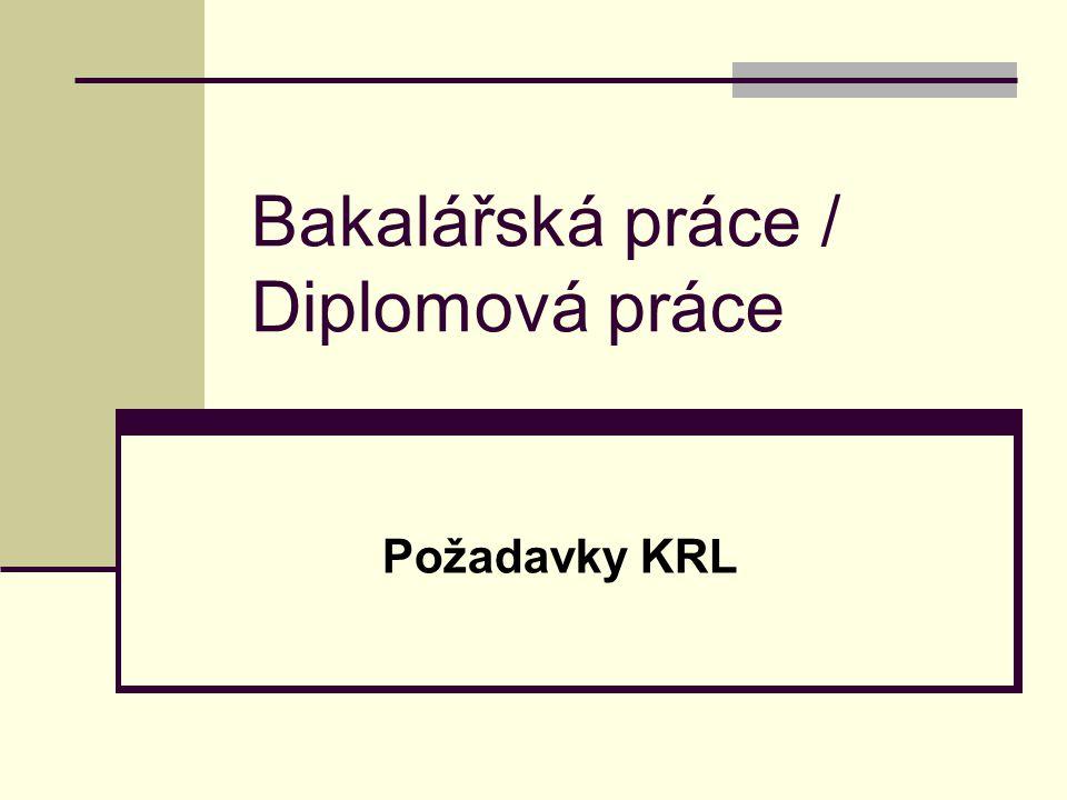 Bakalářská práce / Diplomová práce Požadavky KRL