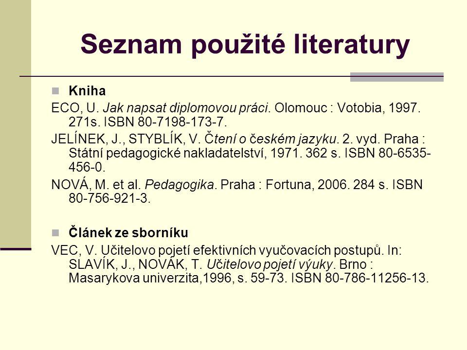 Seznam použité literatury Kniha ECO, U.Jak napsat diplomovou práci.