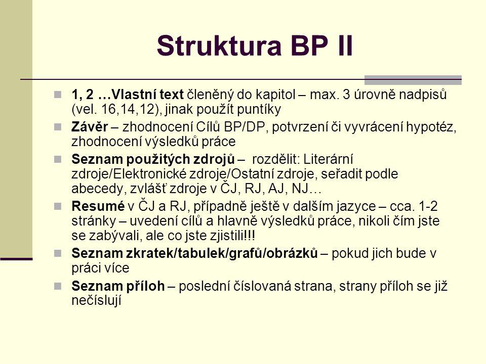 Struktura BP II 1, 2 …Vlastní text členěný do kapitol – max.