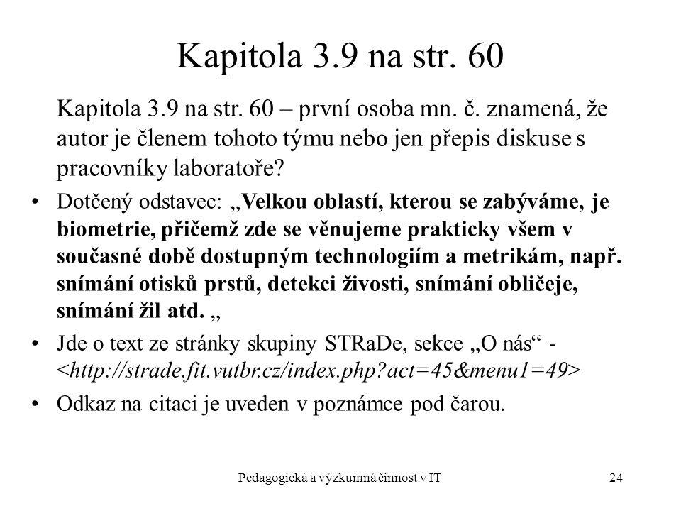 Pedagogická a výzkumná činnost v IT24 Kapitola 3.9 na str.