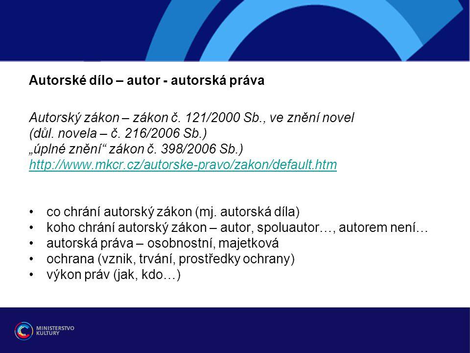 Autorské dílo – autor - autorská práva Autorský zákon – zákon č.