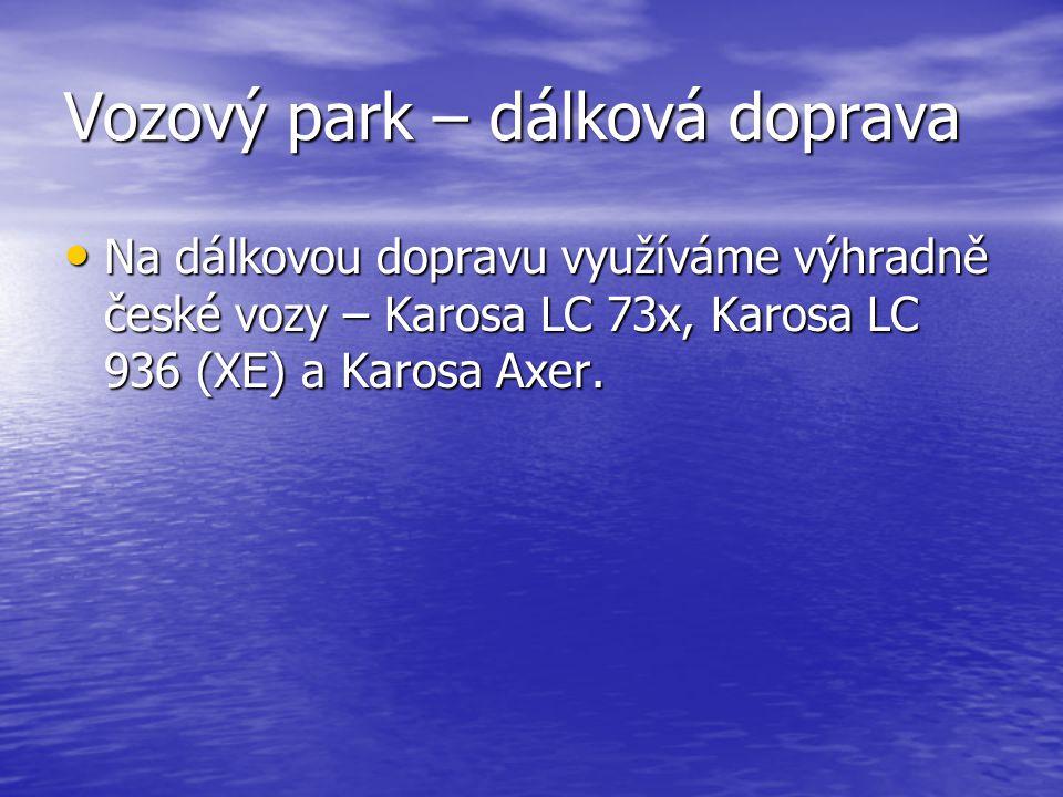 Vozový park – dálková doprava Na dálkovou dopravu využíváme výhradně české vozy – Karosa LC 73x, Karosa LC 936 (XE) a Karosa Axer.