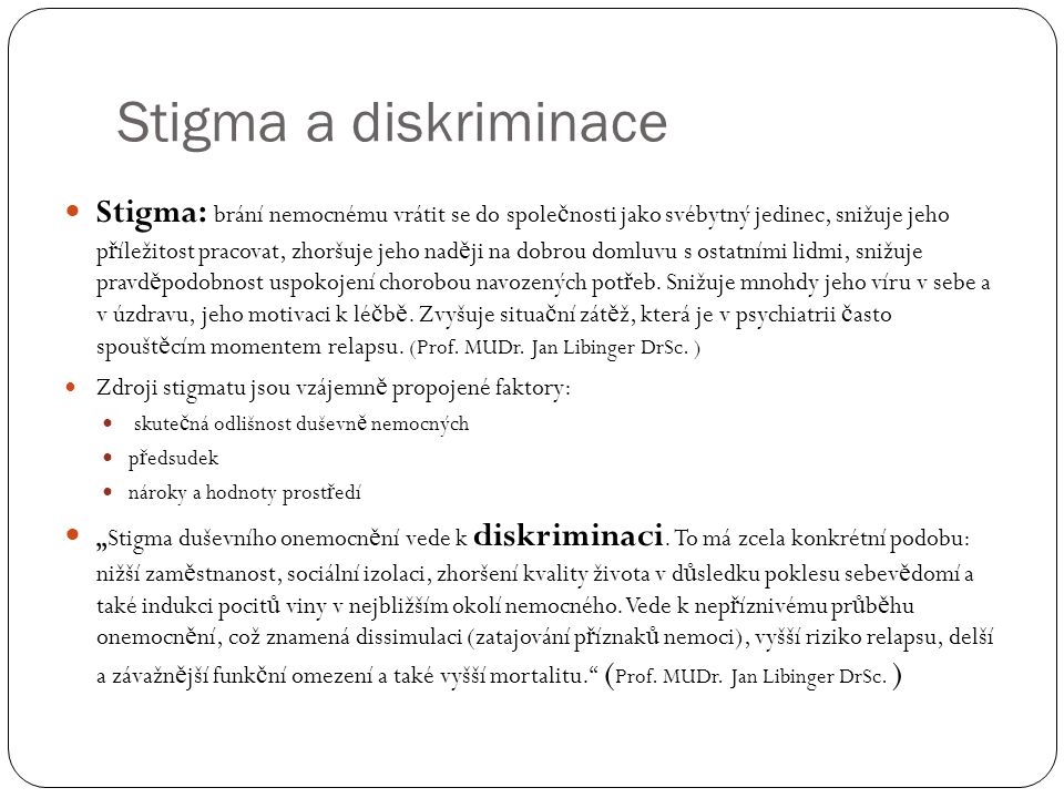 Diskriminace a stigma v mém životě Rodinné stigma Mýtus: Schizofrenie je č ist ě d ě di č ná nemoc.