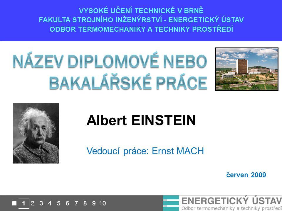 VYSOKÉ UČENÍ TECHNICKÉ V BRNĚ FAKULTA STROJNÍHO INŽENÝRSTVÍ - ENERGETICKÝ ÚSTAV ODBOR TERMOMECHANIKY A TECHNIKY PROSTŘEDÍ 1 2 3 4 5 6 7 8 9 10 Albert