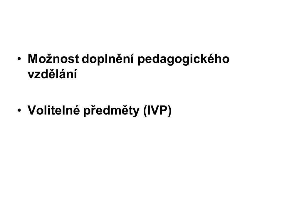 Možnost doplnění pedagogického vzdělání Volitelné předměty (IVP)