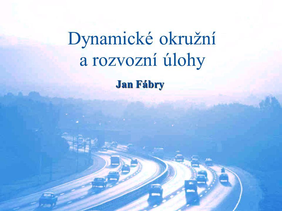Dynamické okružní a rozvozní úlohy Jan Fábry